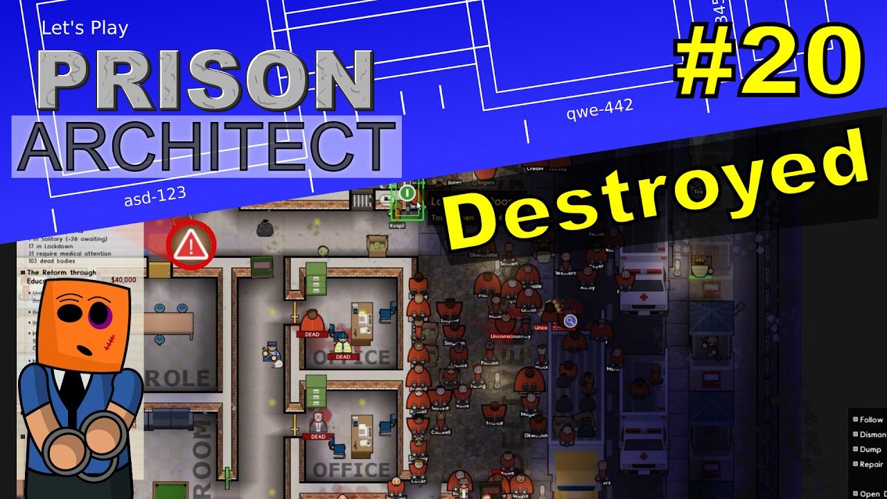 Prison Architect #20 | Destroyed