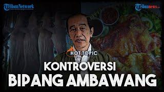 Kontroversi soal Bipang Ambawang dalam Pidato Jokowi, Mendag Minta Maaf hingga Sentilan PDIP