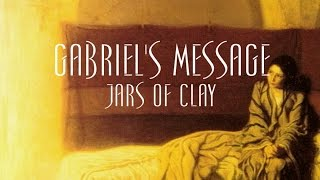 Gabriel's Message - Jars of Clay