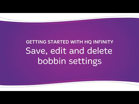 HQ Infinity - Save, Edit and Delete Bobbin Settings