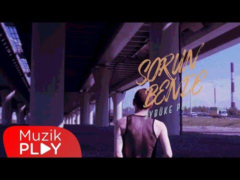 Aybüke Poçan - Sorun Bende (Official Video) Sözleri
