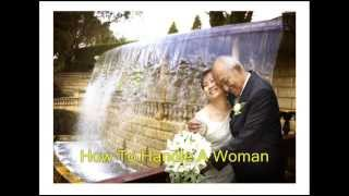 How To Handle A Woman (Composers Lerner and Loewe)