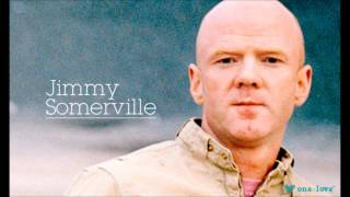 Someday We'll Be Together  JIMMY SOMERVILLE