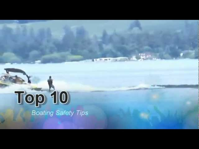 Top 10 Boat Safety Precaution Tips for Boaters