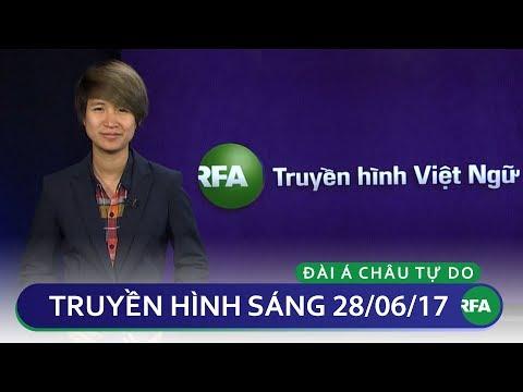 tin tức thời sự sáng 28 06 2017 official rfa vide