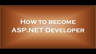 How to become asp net developer