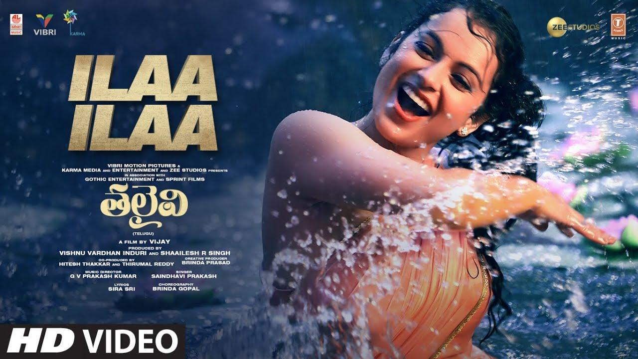 Ilaa Ilaa (Video Song) | THALAIVI