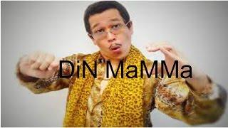 PPAP DiN MaMMa Remix