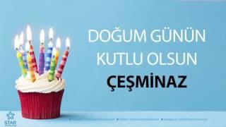 İyi Ki Doğdun ÇEŞMİNAZ - İsme Özel Doğum Günü Şarkısı