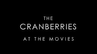 The Cranberries at the Movies