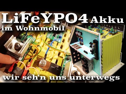LiFeYPO4 Akku selber bauen - Autarkes Wohnmobil | wirsehnunsunterwegs