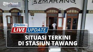 LIVE UPDATE: Situasi Terkini Banjir di Stasiun Tawang Kota Semarang