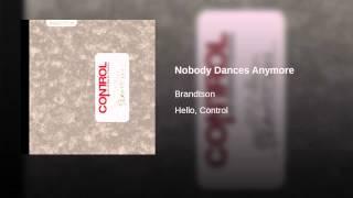 Nobody Dances Anymore