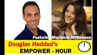 Douglas Haddad's Empower-Hour (with Marianne Williamson)