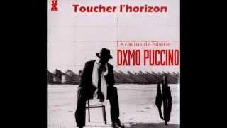 Oxmo Puccino   Toucher L'horizon