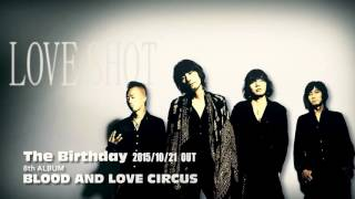 The Birthday - 8th Album「BLOOD AND LOVE CIRCUS」アルバムダイジェスト