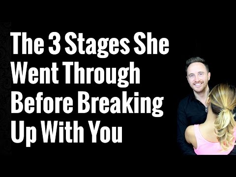 Get Your Ex Back: The 3 Stages She Went Through Before Breaking Up With You