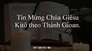 THỨ HAI TUẦN THÁNH   Tin Mừng Chúa Giêsu Kitô Theo Thánh Gioan   Thích Nghe Nhạc đạo