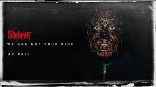 Slipknot - My Pain (Audio)