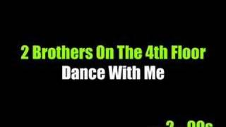 2 Brothers On The 4th Floor - Dance With Me