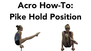 Acro How to - The Pike Hold Position