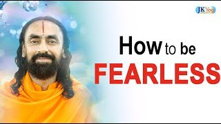 How to be Fearless? | Swami Mukundananda | MUST WATCH