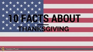 Thanksgiving Day - 10 Facts About Thanksgiving