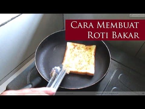 Video Cara Membuat Roti Bakar Dengan Kompor
