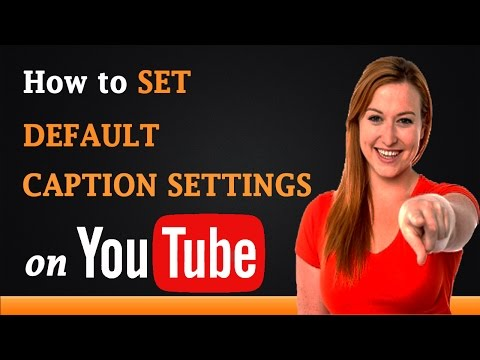 How to Set Default Caption Settings on YouTube - YouTube