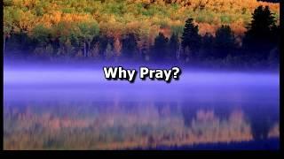 Why Prayer