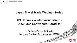 Japan Travel Trade Webinar 09: Japan's Winter Wonderland: Ski, Snowboard & more (+Nagano Prefecture)