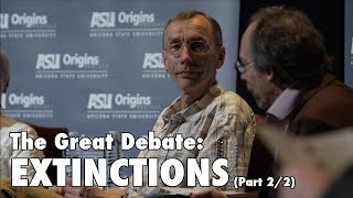 The Great Debate: Extinctions (Part 2)