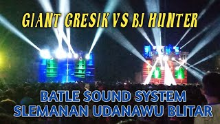 Paling heboh // GIANT VS BJ HUNTER // batle sound slemanan udanawu blitar 2019