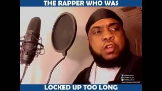 THE RAPPER THAT WAS LOCKED UP TOO LONG
