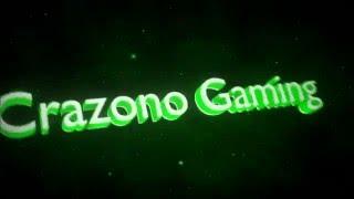 L'intro de la chaine Crazono Gaming!!!!