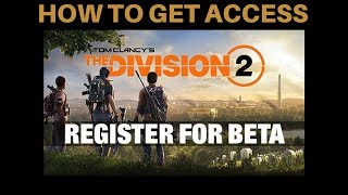 THE DIVISION 2 BETA - HOW TO GET ACCESS!