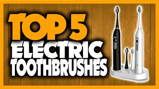 Best Electric Toothbrushes in 2020 [Top 5 Picks Reviewed]