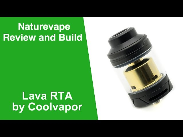 Lava RTA by Coolvapor....Review and Build