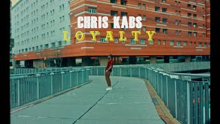 Chris Kabs - Loyalty ( Official Music Video )