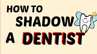 How To Shadow A Dentist | #DentalSeries