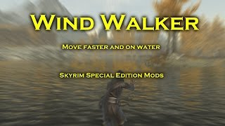 Skyrim Special Edition Mods | Wind Walker
