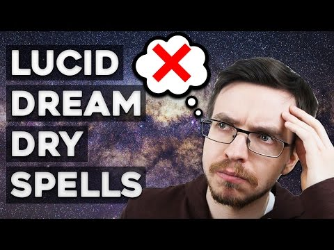 Lucid Dreaming Dry Spells - What Should You Do?