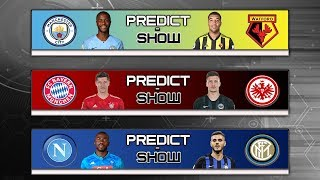 FA Cup Final Man City Vs Watford & The Fight For The Top 4 In Serie A (Predict Show)