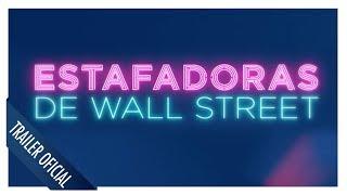 Estafadoras de Wall Street – Tráiler final