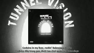 [Lyrics + Vietsub] Kodak Black - Tunnel Vision
