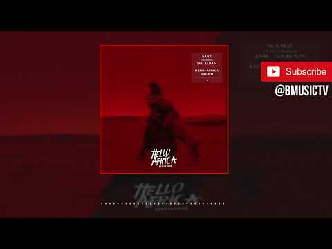 Sarz Hello Africa Riddim Feat Dr Alban