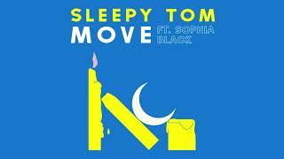 Sleepy Tom   Move Feat. Sophia Black