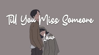Lauv - Till You Miss Someone (lyric video) - YouTube