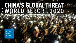 China's Global Threat to Human Rights –  Human Rights Watch 2020