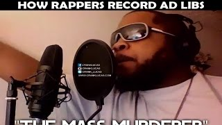 HOW RAPPERS RECORD AD LIBS